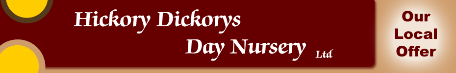 Hickory Dickorys Day Nursery - OUR LOCAL OFFER
